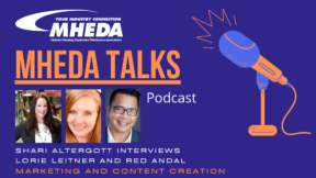 MHEDA Talks: Lorie Leitner and Red Andal on Marketing